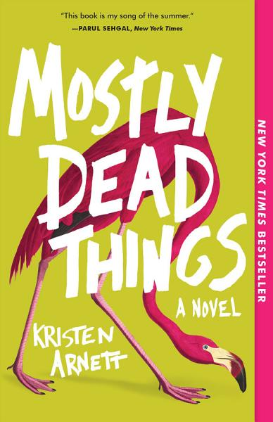 Download Mostly Dead Things Book