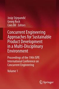 Concurrent Engineering Approaches for Sustainable Product Development in a Multi Disciplinary Environment