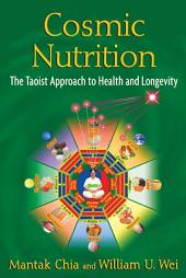 Cosmic Nutrition: The Taoist Approach to Health and Longevity