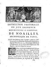 Instruction pastorale de Son Eminence Monseigneur le cardinal de Noailles, archevesque de Paris, sur deux ouvrages, dont le premier a pour titre, Dissertation sur la validité des ordinations des Anglois, imprimé à Bruxelles en 1722. [sic] et le second, Dé