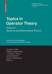 Topics in Operator Theory: Volume 2: Systems and Mathematical Physics