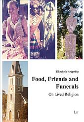Food, Friends and Funerals: On Lived Religion
