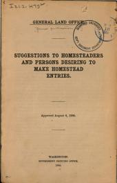 Suggestions to homesteaders and persons desiring to make homestead entries