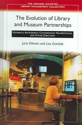 The Evolution of Library and Museum Partnerships: Historical Antecedents, Contemporary Manifestations, and Future Directions