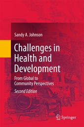 Challenges in Health and Development: From Global to Community Perspectives, Edition 2