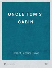 Uncle Tom's Cabin: Parts 1-13