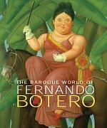 The Baroque World of Fernando Botero