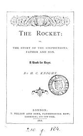 The Rocket; or, The story of the Stephensons, father and son