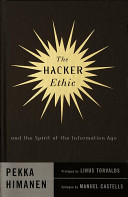 The Hacker Ethic, and the Spirit of the Information Age