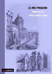 Le mie prigioni. Silvio Pellico 1832