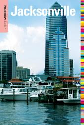 Insiders' Guide® to Jacksonville: Edition 3