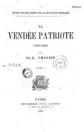 Etudes documentaires sur la Révolution française: la Vendée patriote 1793-1800, Volume2