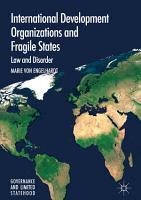 International Development Organizations and Fragile States PDF