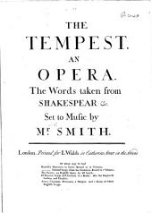 The Tempest. An Opera. The Words taken from Shakespear&c. [Adapted by D. Garrick. Score.]