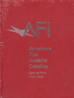 The American Film Institute Catalog of Motion Pictures Produced in the United States PDF