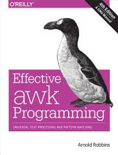 Effective awk Programming: Universal Text Processing and Pattern Matching, Edition 4