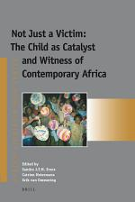 Not Just a Victim: The Child as Catalyst and Witness of Contemporary Africa