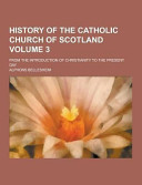History of the Catholic Church of Scotland; from the Introduction of Christianity to the Present Day
