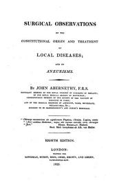 Surgical observations on the constitutional origin and treatment of local diseases ... Eighth edition