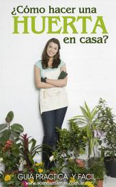 ¿Cómo hacer una huerta en casa?: Guía práctica y fácil para empezar a cultivar tus alimentos y plantas