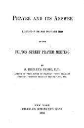 Prayer and Its Answer: Illustrated in the First Twenty-five Years of the Fulton Street Prayer Meeting