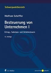 Besteuerung von Unternehmen I: Ertrag-, Substanz- und Verkehrsteuern, Ausgabe 13