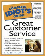 The Complete Idiot's Guide to Great Customer Service