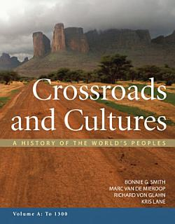 Crossroads and Cultures  Volume A  To 1300 Book