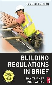 Building Regulations in Brief: Edition 4