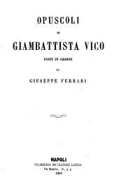 Opere di Giambattista Vico: 6: Opuscoli di Giambattista Vico, Volume 6