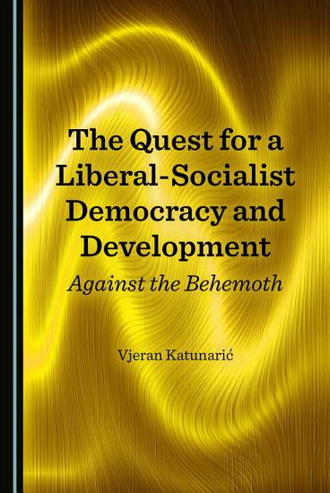 The Quest for a Liberal Socialist Democracy and Development PDF