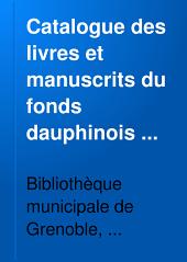 Catalogue des livres et manuscrits du fonds dauphinois de la Bibliothèque municipale de Grenoble: Volume2,Numéro1
