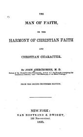 The Man of Faith: Or the Harmony of Christian Faith and Christian Character