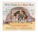 We re Going on a Bear Hunt  Changing Picture Book