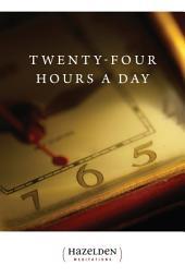 Twenty Four Hours A Day: Meditations