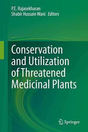Conservation and Utilization of Threatened Medicinal Plants PDF