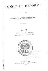 Consular Reports: Commerce, Manufactures, Etc, Volume 51