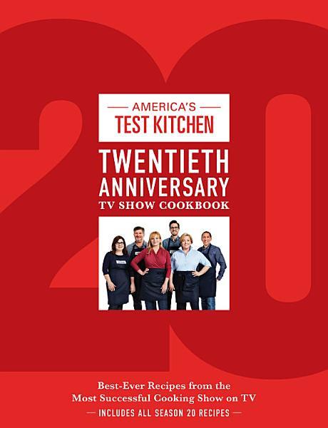 Download America s Test Kitchen Twentieth Anniversary TV Show Cookbook Book