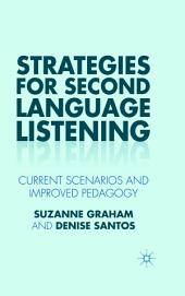 Strategies for Second Language Listening: Current Scenarios and Improved Pedagogy