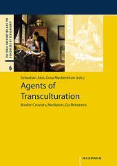 Agents of Transculturation: Border-Crossers, Mediators, Go-Betweens