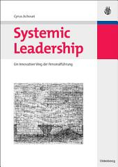 Systemic Leadership: Ein innovativer Weg der Personalführung