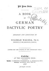 A Book of German Dactylic Poetry Arranged and Annotated...