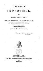 L'hermite en province, ou Observations sur les moeurs et les usages français au commencement du XIXe siècle: Volume3