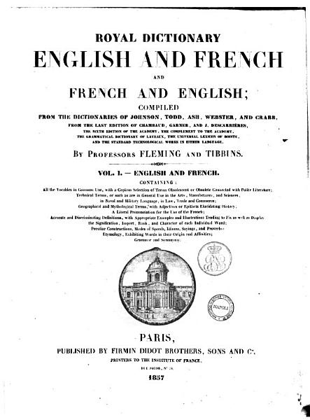 Download Royal Dictionary English and French and French and English Compiled from the Dictionaries of Johnson  Todd     by Professors Fleming and Tibbins Book
