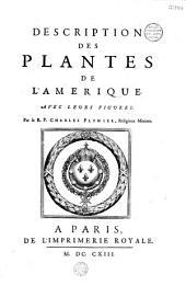 Description des plantes de l'Amérique avec leurs figures par le R. P. Charles Plumier...