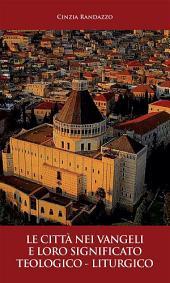 Le città nei vangeli e loro significato teologico - liturgico