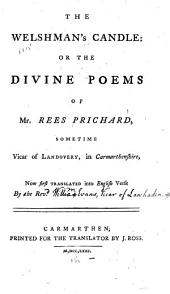 The Welshman's Candle: Or The Divine Poems of Mr. Rees Prichard ...