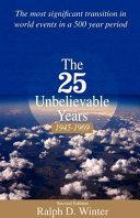 The Twenty-five Unbelievable Years, 1945 to 1969
