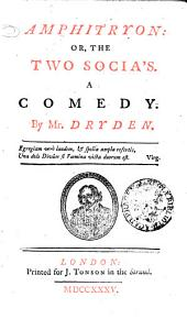 THE ENGLISH THEATRE IN EIGHT VOLUMES: CONTAINING The Most Valuable PLAYS Which Have Been Acted on the LONDON STAGE.. AMPHITRION. By John Dryden, Esq. ; BUSY BODY. By Mrs. Centlivre ; BOLD STROKE for a WIFE. By ditto ; BEAUX STRATAGEM. By Mr. Farquhar ; COMMITTEE. By Sir R. Howard, Volume 1