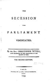 The Secession from Parliament Vindicated
